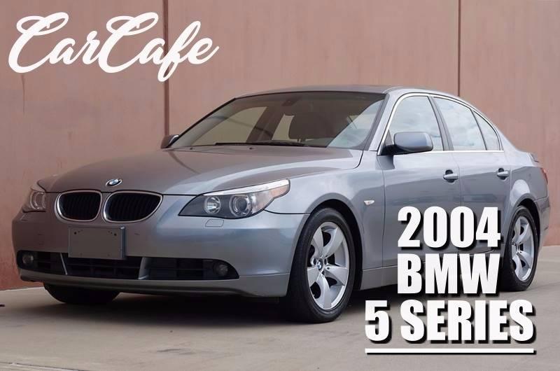 2004 Bmw 5 Series 530i 4dr Sedan In Houston TX - Car Cafe LLc
