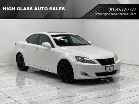 2008 Lexus IS 250 for sale at HIGH CLASS AUTO SALES in Rancho Cordova CA