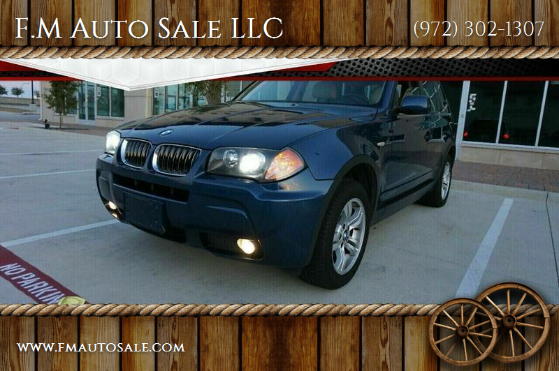 2006 BMW X3 for sale at F.M Auto Sale LLC in Dallas TX