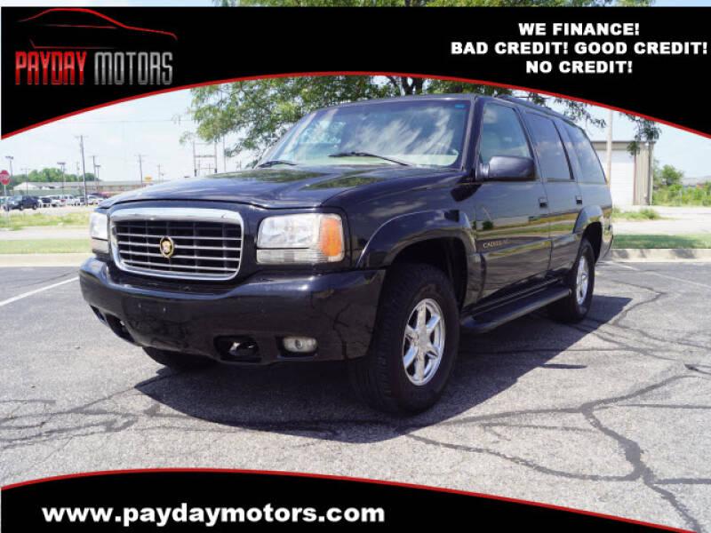 2000 Cadillac Escalade for sale at Payday Motors in Wichita And Topeka KS