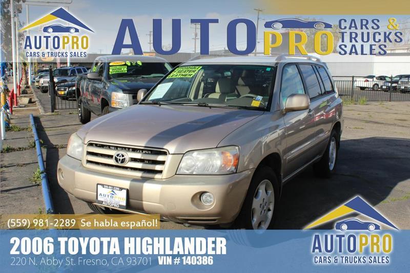 2006 Toyota Highlander for sale at Auto Pro Cars \u0026 Trucks Sales in Fresno CA & 2006 Toyota Highlander Limited In Fresno CA - Auto Pro Cars \u0026 Trucks ...