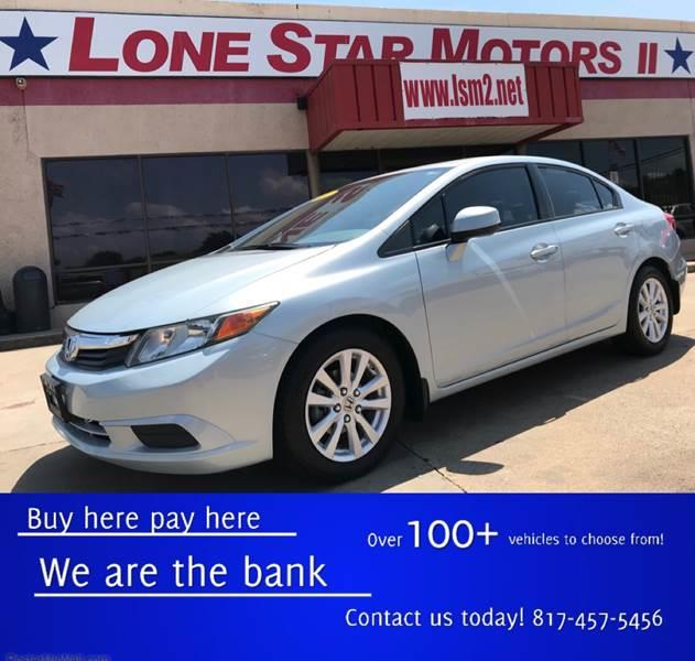 2012 Honda Civic For Sale At LONE STAR MOTORS II In Fort Worth TX