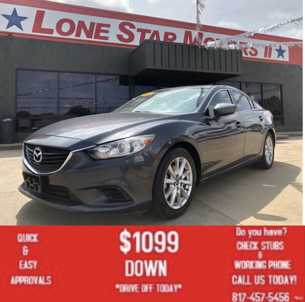 2016 Mazda MAZDA6 for sale at LONE STAR MOTORS II in Fort Worth TX