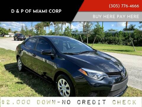 2016 Toyota Corolla for sale at D & P OF MIAMI CORP in Miami FL