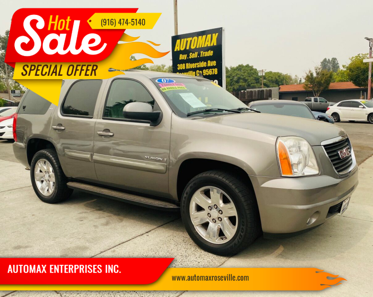 2007 GMC Yukon for sale at AUTOMAX ENTERPRISES INC. in Roseville CA
