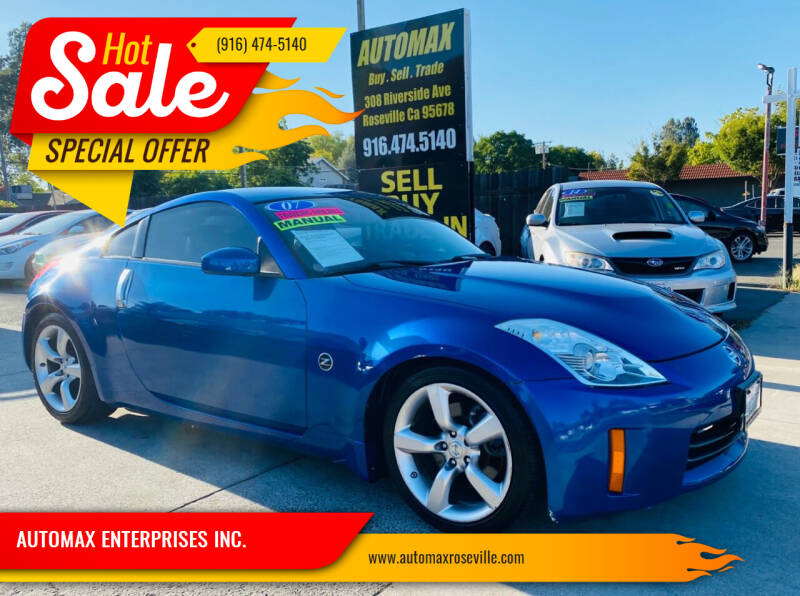 2007 Nissan 350Z for sale at AUTOMAX ENTERPRISES INC. in Roseville CA