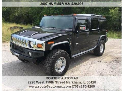 2007 HUMMER H2 for sale at ROUTE 6 AUTOMAX in Markham IL