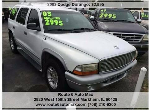 2003 Dodge Durango for sale at ROUTE 6 AUTOMAX - THE AUTO EXCHANGE TRADE LOT in Harvey IL
