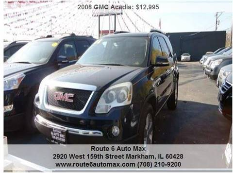 2008 GMC Acadia for sale at ROUTE 6 AUTOMAX in Markham IL