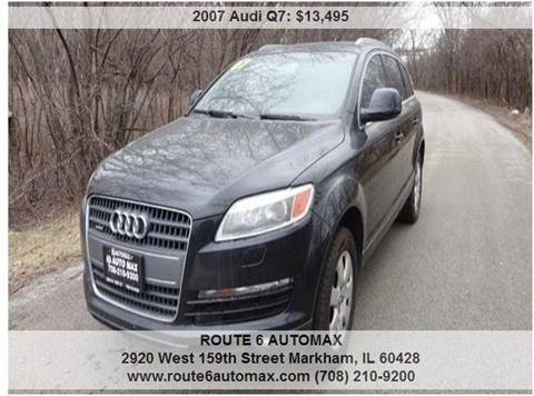 2007 Audi Q7 for sale at ROUTE 6 AUTOMAX in Markham IL