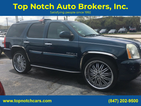 2007 GMC Yukon for sale at Top Notch Auto Brokers, Inc. in Palatine IL