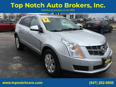 2012 Cadillac SRX for sale at Top Notch Auto Brokers, Inc. in Palatine IL