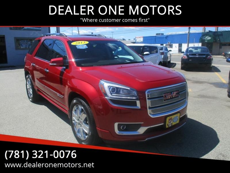 Gmc Dealers In Ma >> 2013 Gmc Acadia Awd Denali 4dr Suv In Malden Ma Dealer One Motors